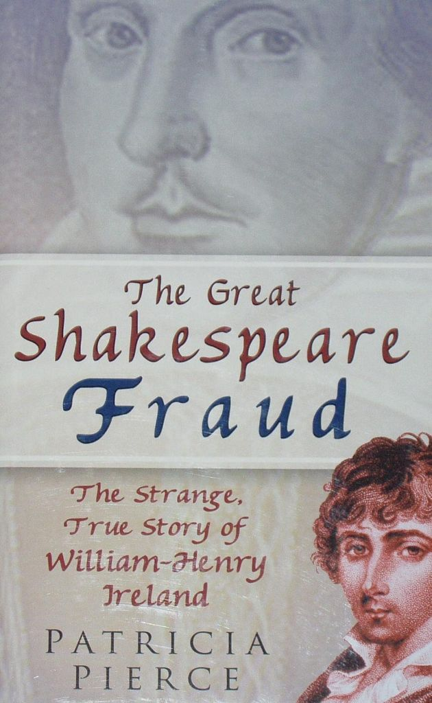 The Great Shakespeare Fraud - The Strange True Story of William Henry Ireland